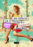 Les Hros, a s'trompe jamais, pisode 1