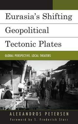 Eurasia's Shifting Geopolitical Tectonic Plates