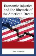 Economic Injustice and the Rhetoric of the American Dream