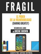 Fragil: El Poder De La Vulnerabilidad (Daring Greatly)