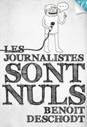 Les journalistes sont nuls