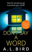 Don't Say a Word: A gripping psychological thriller from the author of The Good Mother