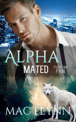 Phantom Pain: Alpha Mated, Book 4