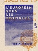 L'Européen sous les tropiques