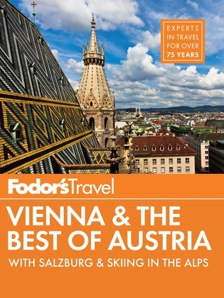 Fodor's Vienna & the Best of Austria