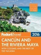 Fodor's Cancun & the Riviera Maya