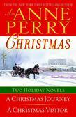 An Anne Perry Christmas: Two Holiday Novels