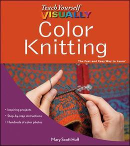Teach Yourself VISUALLY Color Knitting