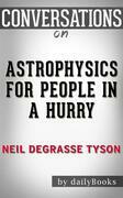 Astrophysics for People in a Hurry: by Neil deGrasse Tyson | Conversation Starters