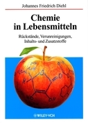 Chemie in Lebensmitteln: Rckstnde, Verunreinigungen, Inhalts- und Zusatzstoffe
