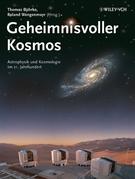Geheimnisvoller Kosmos: Astrophysik Und Kosmologie Im 21. Jahrhundert