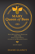 Mary Queen of Bees: Mary [Molly] Wesley Whitelamb [1696-1734] Sister of John Wesley, founder of the Methodist Church, Epworth, England