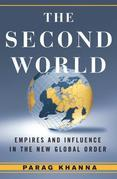 The Second World: Empires and Influence in the New Global Order
