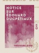 Notice sur Édouard Ducpétiaux