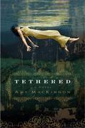 Tethered: A Novel
