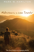 Meditations for the Lone Traveler: The Life of Faith in a Changing World