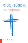 Church Doctrine: Volume 4: Reconciliation