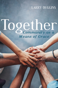 Together: Community as a Means of Grace