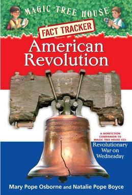 Magic Tree House Fact Tracker #11: American Revolution: A Nonfiction Companion to Magic Tree House #22: Revolutionary War on Wednesday