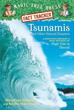 Magic Tree House Fact Tracker #15: Tsunamis and Other Natural Disasters: A Nonfiction Companion to Magic Tree House #28: High Tide in Hawaii