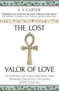 The Lost Valor of Love