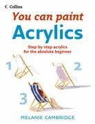 Acrylics (Collins You Can Paint)