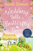 Wedding Bells at Butterfly Cove: A heartwarming romantic read from bestselling author Sarah Bennett (Butterfly Cove, Book 2)
