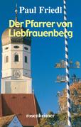 Der Pfarrer von Liebfrauenberg