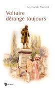 Voltaire dérange toujours