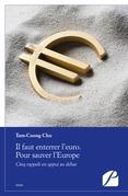 Il faut enterrer l'euro. Pour sauver l'Europe
