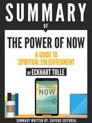 Summary Of The Power Of Now: A Guide To Spiritual Enlightenment, By Eckhart Tolle
