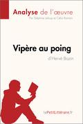 Vipère au poing d'Hervé Bazin (Analyse de l'oeuvre)