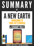 Summary Of A New Earth: Awakening To Your Life's Purpose, By Eckhart Tolle