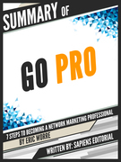 Summary Of Go Pro: 7 Steps To Becoming A Network Marketing Professional, By Eric Worre