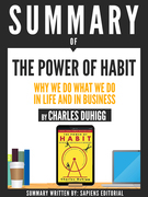 Summary Of The Power Of Habit: Why We Do What We Do In Life And Business, By Charles Duhigg