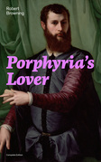 Porphyria's Lover (Complete Edition): A Psychological Poem from one of the most important Victorian poets and playwrights, regarded as a sage and philosopher-poet, known for My Last Duchess, The Pied Piper of Hamelin, Paracelsus…