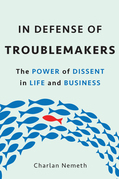 In Defense of Troublemakers