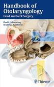 Handbook of Otolaryngology: Head and Neck Surgery