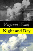Night and Day (The Original 1919 Duckworth & Co., London Edition)