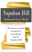 Think and Grow Rich! The classic personal development and self-help book by Napoleon Hill