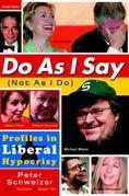 Do As I Say (Not As I Do): Profiles in Liberal Hypocrisy