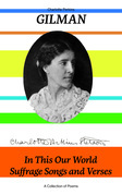 In This Our World, Suffrage Songs and Verses - A Collection of Poems