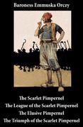 Scarlet Pimpernel + The League of the Scarlet Pimpernel + The Elusive Pimpernel + The Triumph of the Scarlet Pimpernel (4 Unabridged Classics)