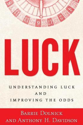 Luck: Understanding Luck and Improving the Odds