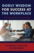 Godly Wisdom for Success at the Workplace