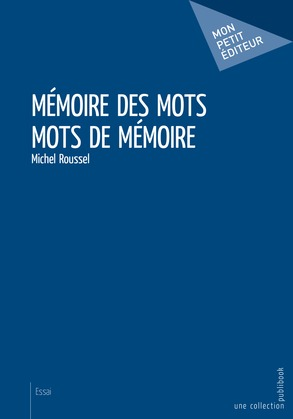 Mots de mémoire - Mémoire des mots