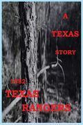 A TEXAS STORY: 1882 TEXAS RANGERS
