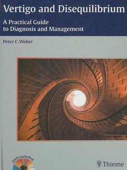Vertigo and Disequilibrium: A Practical Guide to Diagnosis and Management