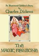 THE MAGIC FISHBONE - an illustrated children's book by Charles Dickens
