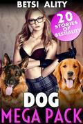 Dog Mega Pack - 20 Stories of Bestiality (Knotting Dog Sex Bestiality Breeding Erotica)